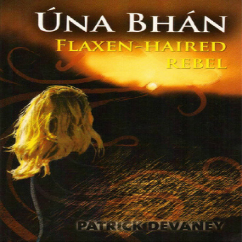 Úna Bhán Flaxen-Haired Rebel by Patrick Devaney