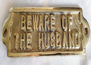 "Brass Sign ""Beware of the husband"""