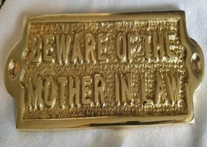 "Brass Sign ""Beware of the Mother In Law"""