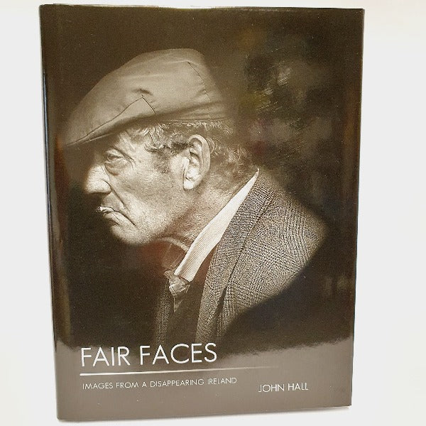 Fair Faces Images from a disappearing Ireland by John Hall