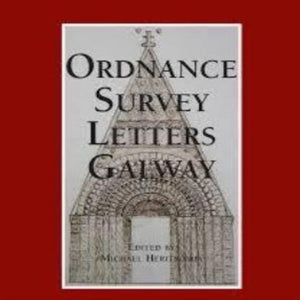 Ordnance Survey Letters Galway by Michael Herity MRIA