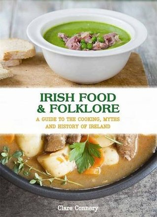 Irish Food & Folklore by Clare Connery