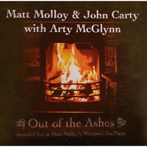 Out of the Ashes - Matt Molly & John Carty with Arty McGlynn