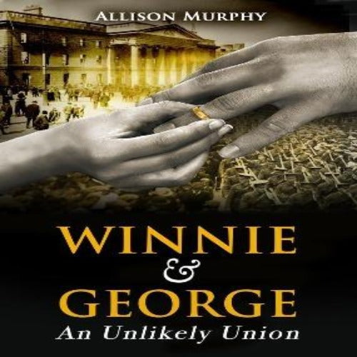 Winnie & George An Unlikely Union