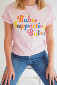 THE BABES SUPPORTING BABES TEE - You.