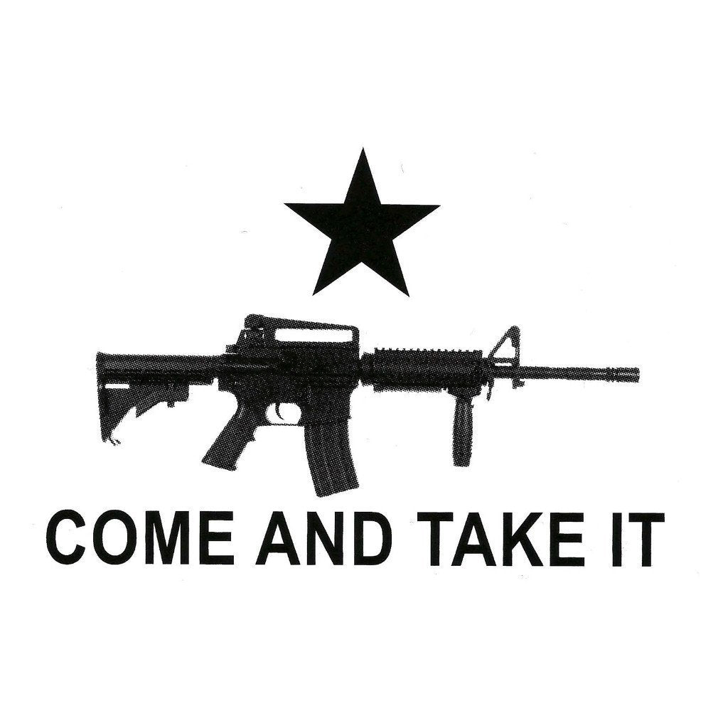 Image result for come and take it ar 15
