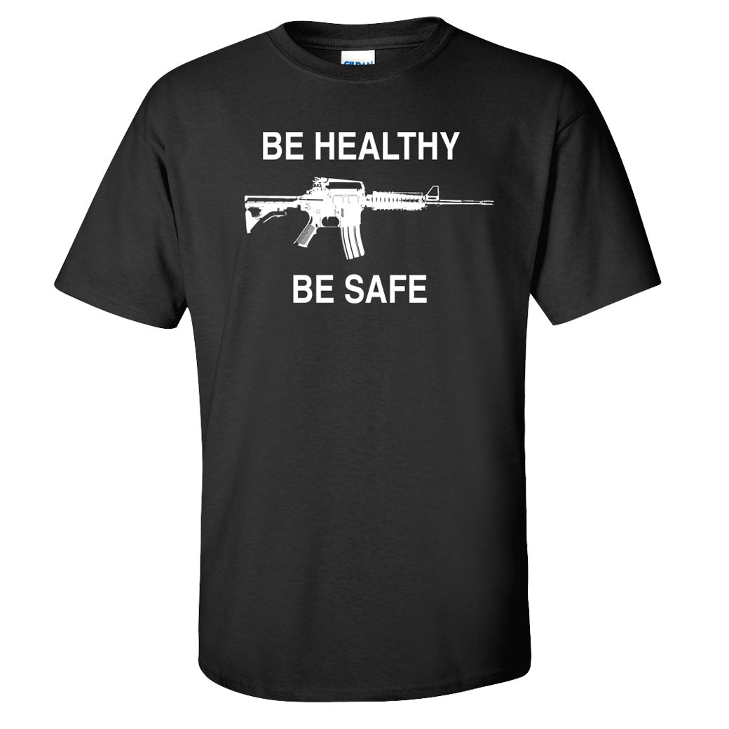 Be Safe - Be Healthy T-Shirt