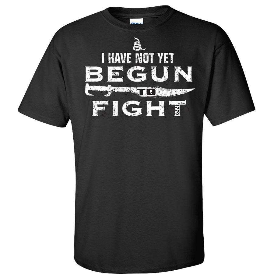 Not begun to fight - Black T-shirt