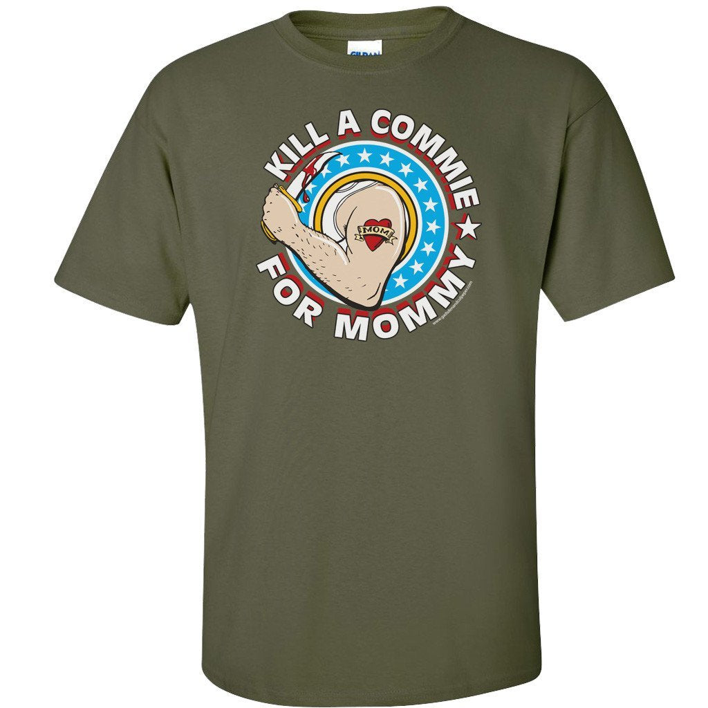Kill a Commie For Mommy T-Shirt