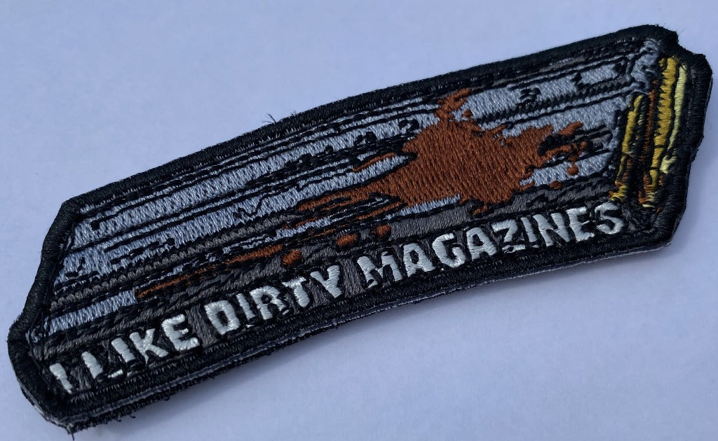 I Like Dirty Magazines - Tactical Patch