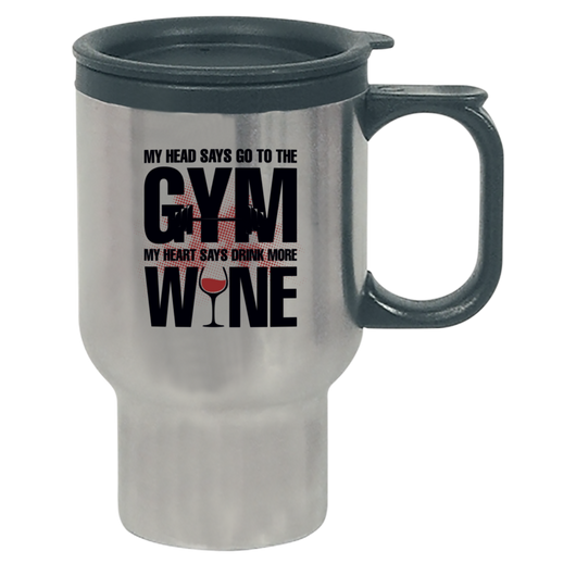 Head Says Gym - Heart Says Wine - Travel Mug