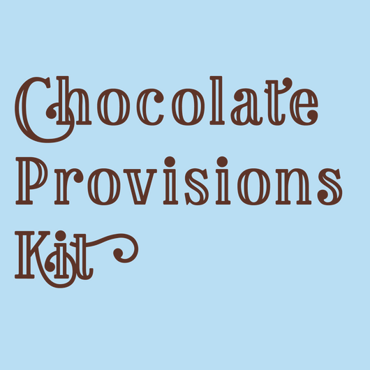 Chocolate Provisions Kit
