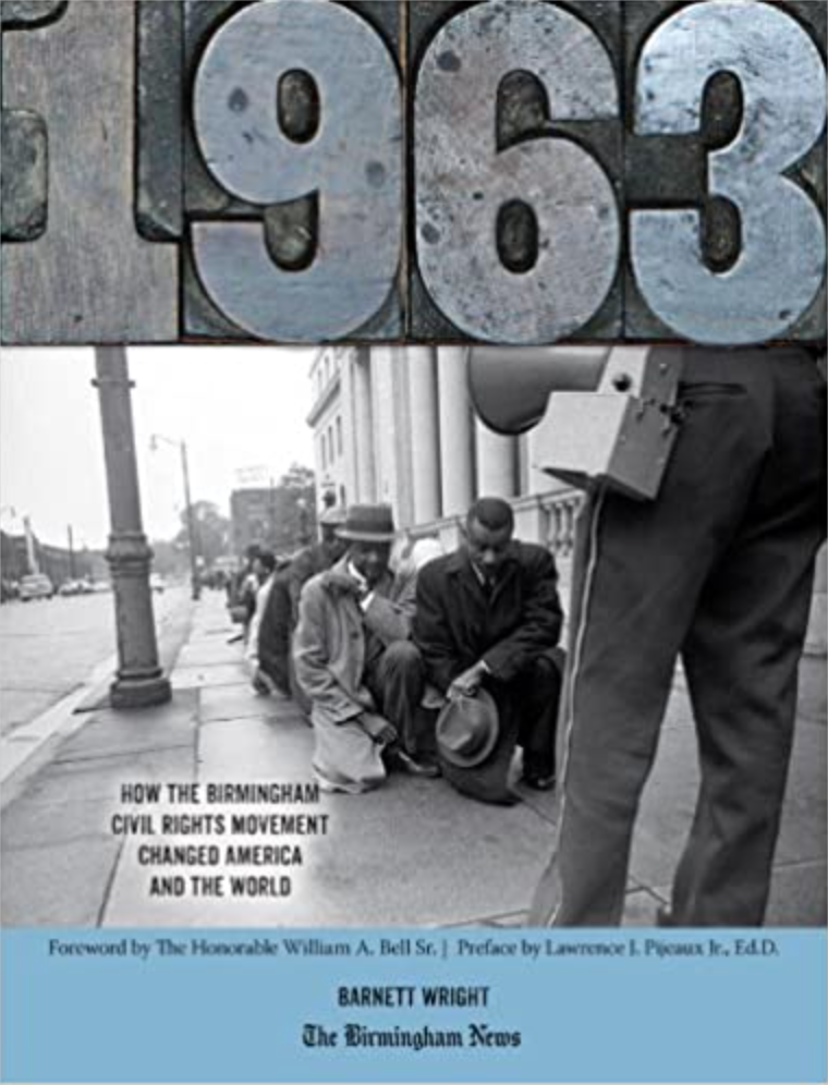 1963: How Birmingham's Civil Rights Movement Changed America by Wright, Barnett