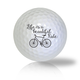 Life Is A Beautiful Ride Golf Balls - Half Price Golf Balls - Canada's Source For Premium Used & Recycled Golf Balls