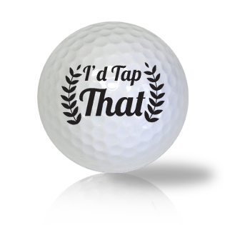I'd Tap That Golf Balls - Half Price Golf Balls - Canada's Source For Premium Used & Recycled Golf Balls