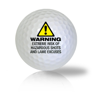 Warning Really Funny Golf Balls - Half Price Golf Balls - Canada's Source For Premium Used & Recycled Golf Balls