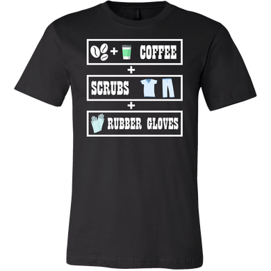 Funny Coffee, Scrubs and Gloves Nurse Life T-Shirt