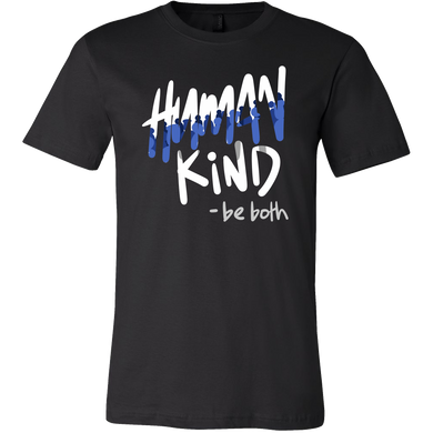 Be Both Human and Kind Inspirational Motivational T-Shirt