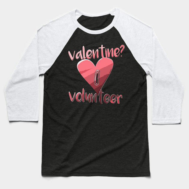 Valentine I Volunteer T-Shirt
