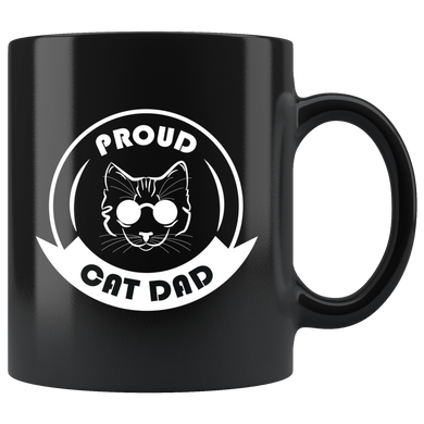 Proud Cat Dad, Funny 11oz. Ceramic Black Mug, Fathers Day Gift