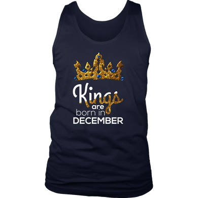Kings Are Born in December Birthday B-day Gift Men's tank