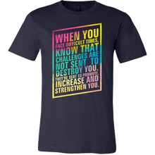 When You Face Difficult Times Motivational Quote Shirt