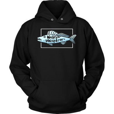 Walleye Whisperer,Fisherman,Fishing Fish Lover Hoodie