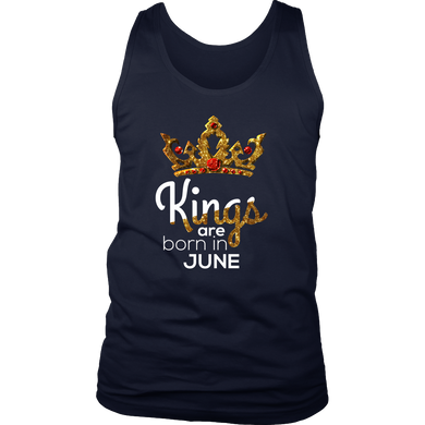 Kings Are Born in June Birthday B-day Gift Men's tank