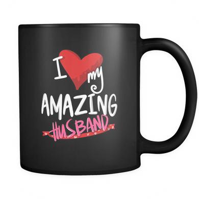 I Love My Amazing Husband Design On Black 11 oz Mug