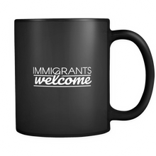 Immigrants Welcome, Political Awareness Black 11oz mug