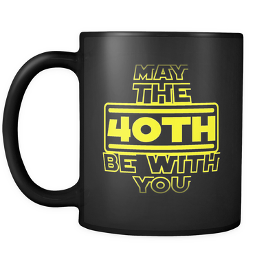 May the 40th be with you v2.0 MUG