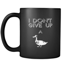 Don't Give Up A Duck Funny Animal Pet Lover 11oz Mug