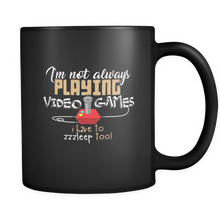 I'm Not Always Playing Video Games, I Have to Sleep Too Funny Video Game Ceramic black 11oz mug