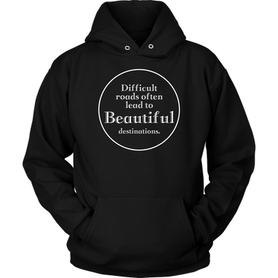 Difficult Roads...Beautiful Destinations... Funny Apparel