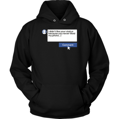 Social Media Apparel- You Never Liked My Photo