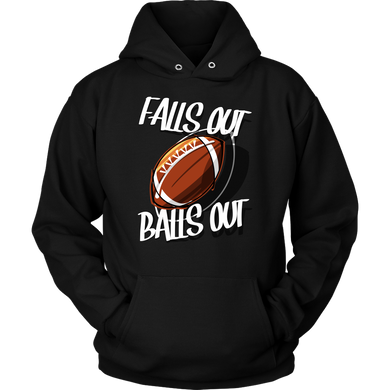 Falls Out Balls Out Football Sports Fanatics Apparel