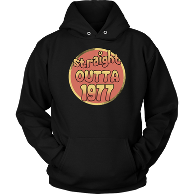 40th Birthday,Straight Outta 1977,Forty B-day Hoodie