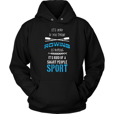 Rowing is a Smart People Sport Sports Team Apparel