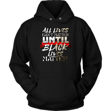 All Lives Can't Matter Until Black Lives Matter Apparel