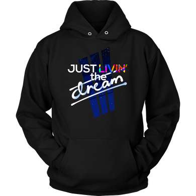 I'm Just Livin' The Dream Inspirational Motivational Hoodie