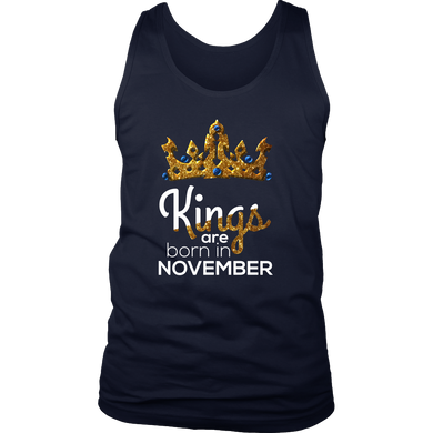 Kings Are Born in November Birthday B-day Gift Men's tank