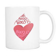 "Quote Mug ""All You Need is Love"" - White Coffee Mug or Tea Mug from Lifehiker Designs"