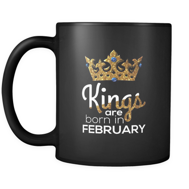 Kings Are Born in February Birthday Black 11oz Mug