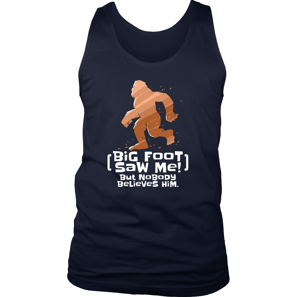 Bigfoot Saw Me But Nobody Believes Him Funny Men's Tank