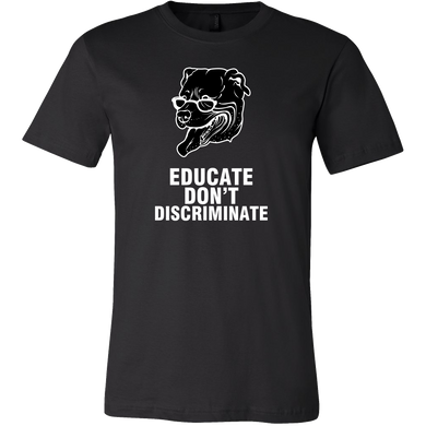 Educate Pit bull Don't Discriminate Animal Pet Lover T-Shirt