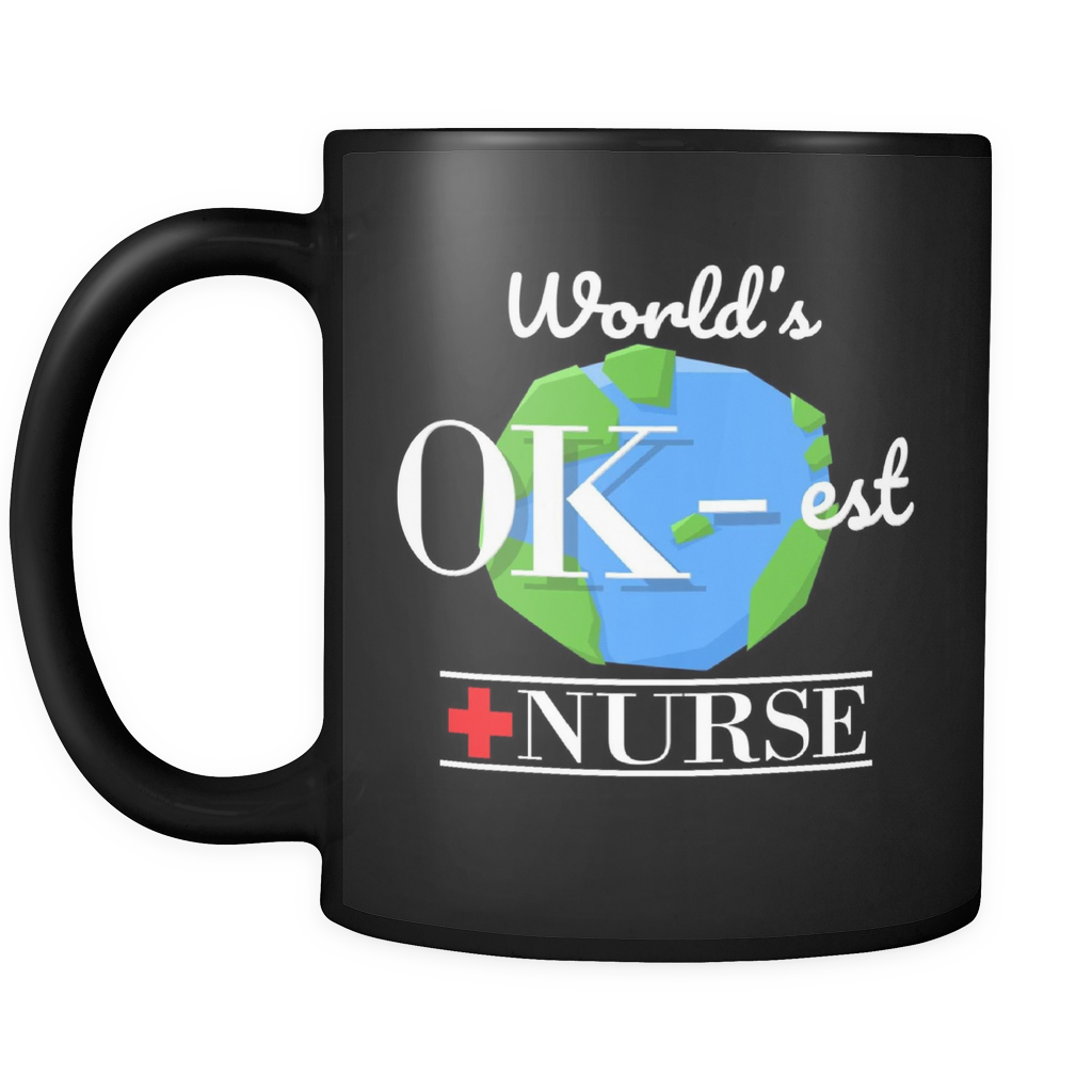 Nurses Mug - World's OK-est Nurse funny Black ceramic 11 oz mug