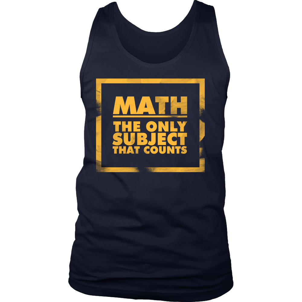 Math, The Only Subject That Counts Nerdy Geeks Men's tank