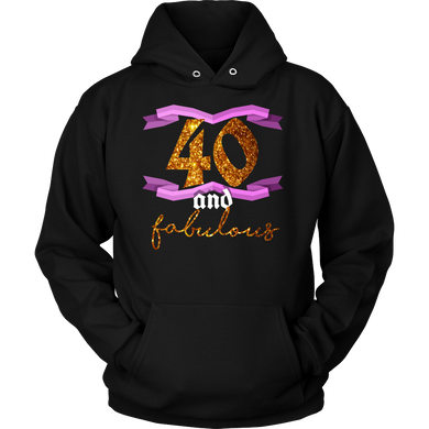 40th Birthday Forty and Fabulous BDay Party Hoodie