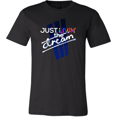 I'm Just Livin' The Dream Inspirational Motivational T-Shirt