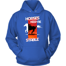 Horses Keep Me Stable, Funny Stable Horse Hoodie